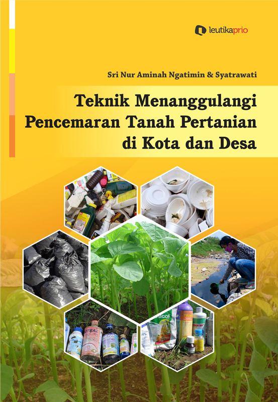 Leutikaprio Com Teknik Menanggulangi Pencemaran Tanah Pertanian Di Kota Dan Desa