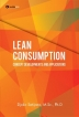 LEAN CONSUMPTION; Concept Developments and Applications