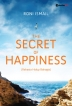 The Secret of Happiness (Rahasia Hidup Bahagia)