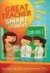 Great Teacher Smart Student (Guru Hebat Siswa Pintar)