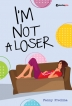 I'M NOT A LOSER