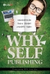 WHY SELF PUBLISHING
